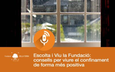 Escolta i Viu la Fundació: consells per viure el confinament de forma més positiva